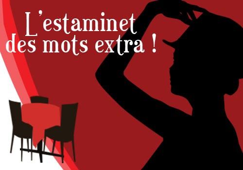 "Spectacle cabaret ""L'estaminet des mots extra ! """