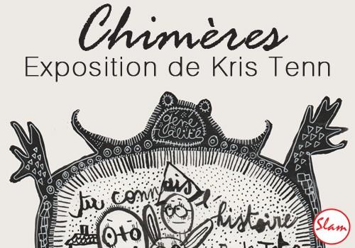 """Exposition """"Chimères"""" de Kris Tenn"""