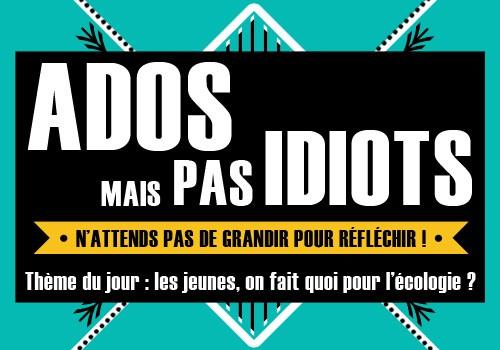 Ados mais pas idiots !