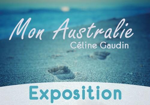 """Exposition photos """"MON AUSTRALIE"""" par Céline Gaudin"""