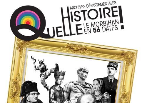 """Exposition """"Quelle histoire ! Le Morbihan en 56 dates."""""""