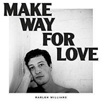 """Make way for love"" - Marlon Williams"