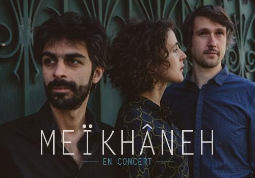 Concert MEïKHÂNEH