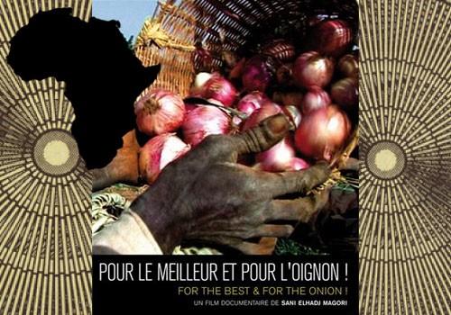 """Film documentaire """"Pour le meilleur et pour l'oignon !"""" de Sani Elhadj Magori."""